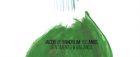 08/11 – Jacob do Bandolim 100 anos – Sentimentos e Balanço (Sesc Santana)
