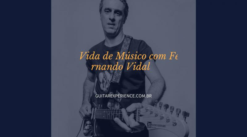 Vida de Músico com Fernando Vidal