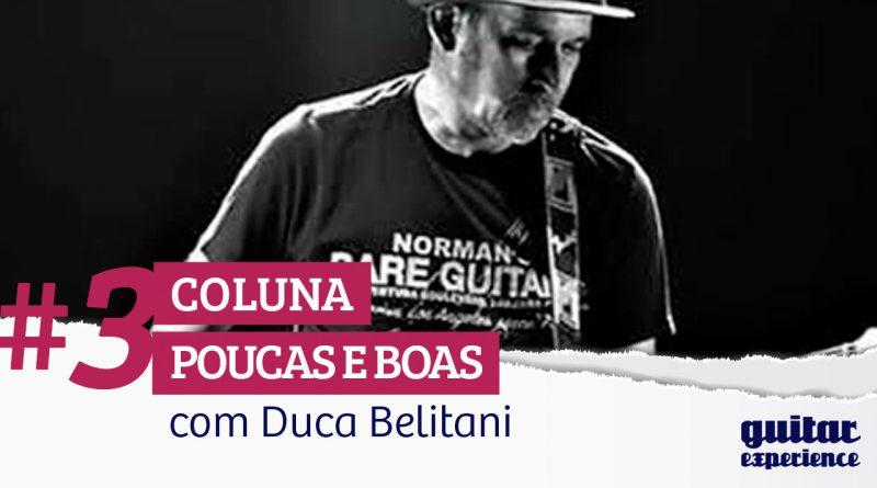 COLUNA – Dicas de Blues #3 – Poucas e Boas (Com Duca Beintani)